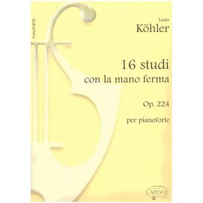 Kohler - 16 Studi con la Mano Ferma Op.224